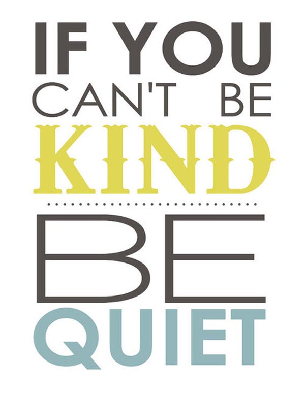 if you cant be kind